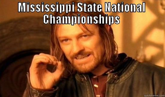 State College Football - MISSISSIPPI STATE NATIONAL CHAMPIONSHIPS  Boromir