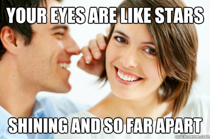 your eyes are like