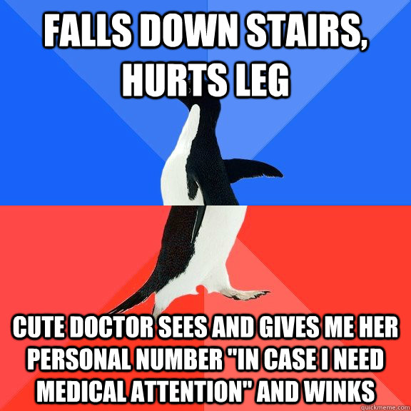 falls down stairs, hurts leg cute doctor sees and gives me her personal number
