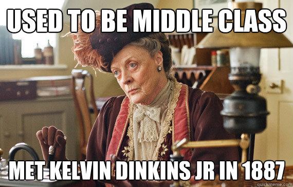 Used to be middle class Met Kelvin Dinkins Jr in 1887
