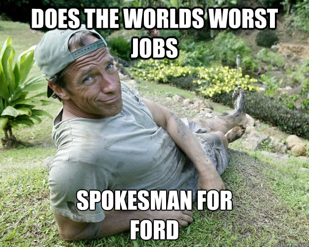 Does the worlds worst jobs Spokesman for FORD