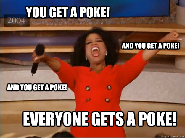 You get a poke! everyone gets a poke! and you get a poke! and you get a poke! - You get a poke! everyone gets a poke! and you get a poke! and you get a poke!  oprah you get a car