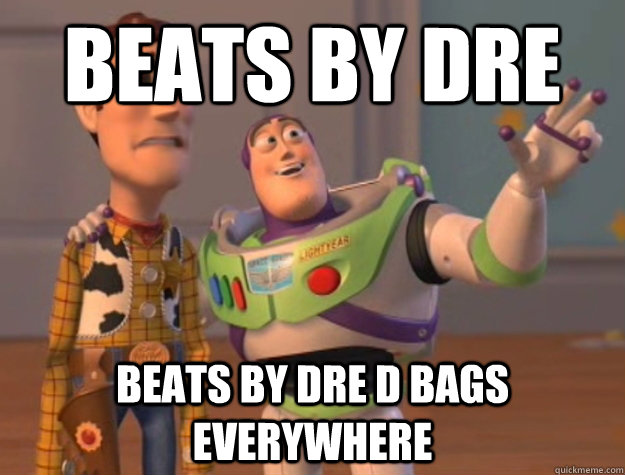beats by dre beats by dre d bags everywhere - beats by dre beats by dre d bags everywhere  Buzz Lightyear