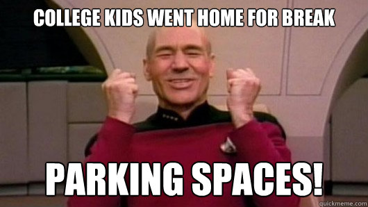 College Kids went home for break PARKING SPACES!