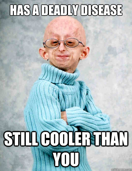 has a deadly disease still cooler than you  cool kid progeria