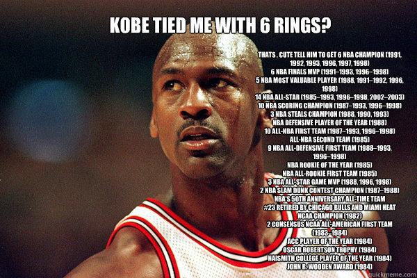 Funniest Jordan Meme : Kobe tied me with rings thats cute tell him to get