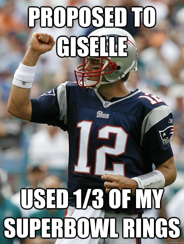 04b855fd1fb63df11b5168fca6834b2fb921a41856ef8385816b351b220d0cb9 proposed to giselle used 1 3 of my superbowl rings almighty tom