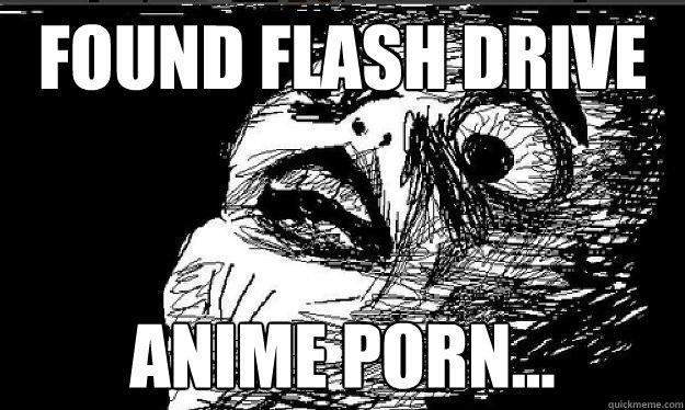 Found Flash drive anime porn...    Raisin face