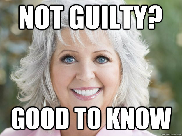 Good to know NOT GUILTY?