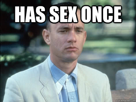 Has sex once - Has sex once  Bad Luck Forrest