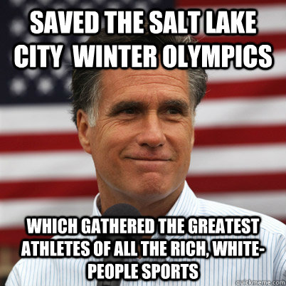 Saved the Salt Lake City  Winter Olympics which gathered the greatest athletes of all the rich, white-people sports