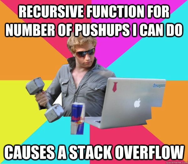 Recursive Function for Number of Pushups I can Do Causes a Stack Overflow  Brogrammer