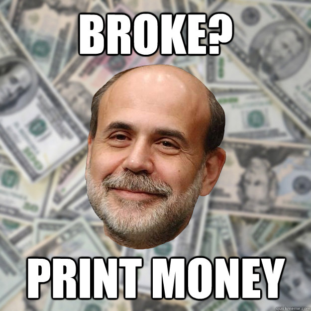 broke? print money