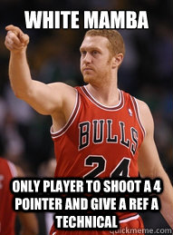 White Mamba only player to shoot a 4 pointer and give a ref a technical