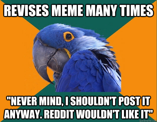 Revises meme many times