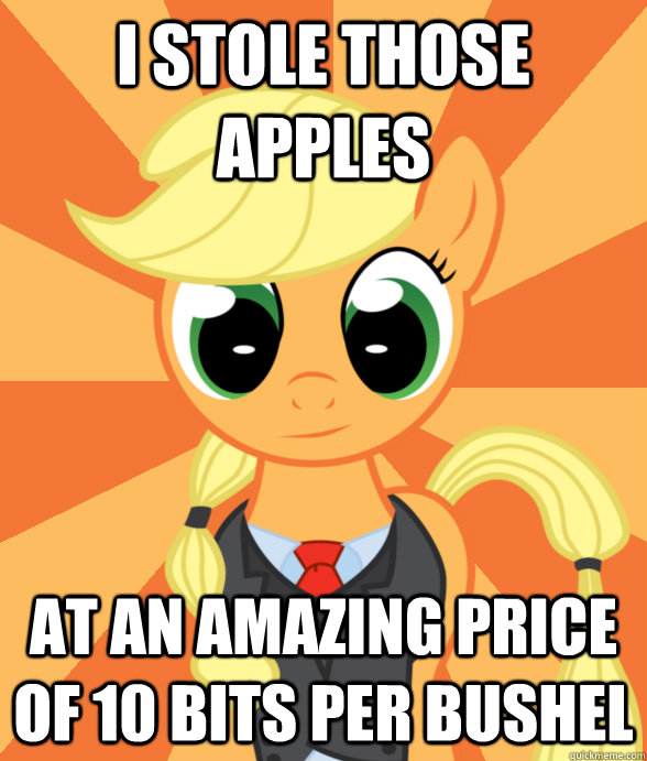 I stole those apples at an amazing price of 10 bits per bushel