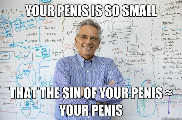 Your Penis Is So Small 6
