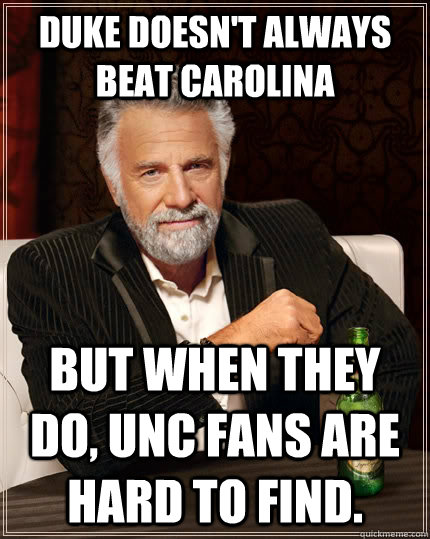 052087e1f1e2b4c4eea71756dbd90c1ee312dcb50cbede5cadf4b656e4acb056 duke doesn't always beat carolina but when they do, unc fans are