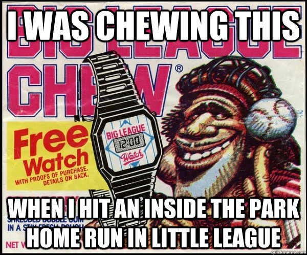 I was chewing this When I hit an inside the park home run in little league  Big League Chew FTW