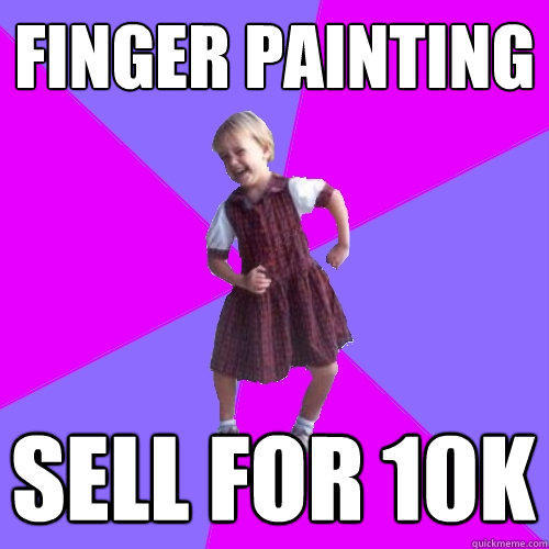 finger painting sell for 10k  Socially awesome kindergartener