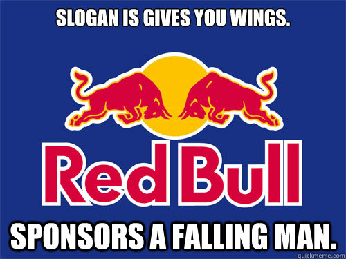 slogan is gives you wings. Sponsors a falling man.