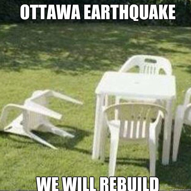 OTTAWA EARTHQUAKE 2013 We will rebuild - OTTAWA EARTHQUAKE 2013 We will rebuild  lawn chair