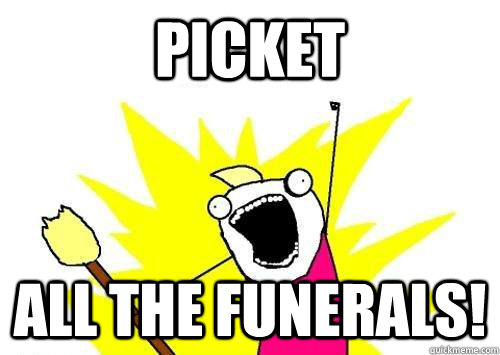 Picket All the Funerals! - Picket All the Funerals!  x all the y