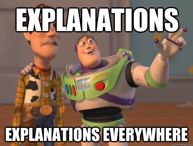 Explanations Explanations everywhere - Explanations Explanations everywhere  Buzz Lightyear