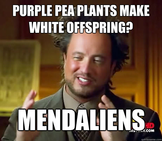 Purple pea plants make white offspring? Mendaliens - Purple pea plants make white offspring? Mendaliens  Ancient Aliens