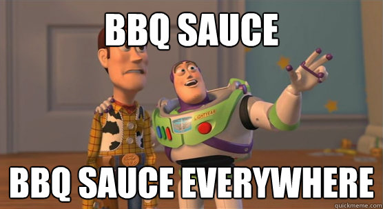 055ac9faf3e0aee936442b6acfdb60b637c7f54b28cb7a6c8996e4d99513652c bbq sauce bbq sauce everywhere toy story everywhere quickmeme,Funny Bbq Meme