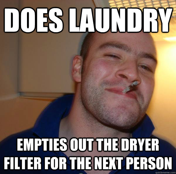 Does laundry Empties out the dryer filter for the next person - Does laundry Empties out the dryer filter for the next person  Misc