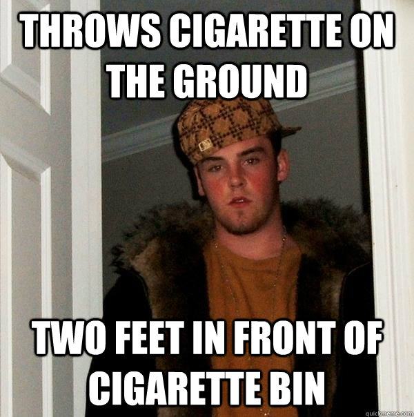 Throws cigarette on the ground two feet in front of cigarette bin - Throws cigarette on the ground two feet in front of cigarette bin  Misc