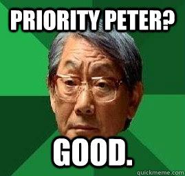 Perhaps Priority peter meme final, sorry