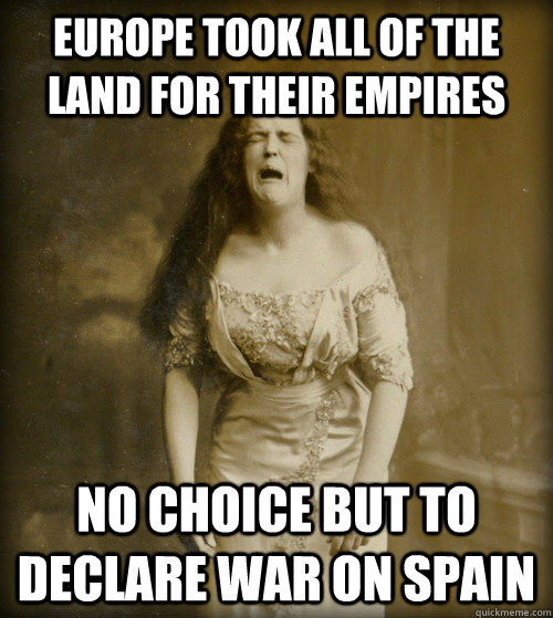 europe took all of the land for their empires no choice but to declare war on spain - europe took all of the land for their empires no choice but to declare war on spain  1890s Problems