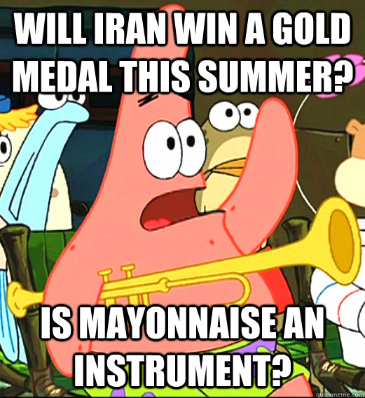 Will iran win a gold medal this summer? is mayonnaise an instrument?