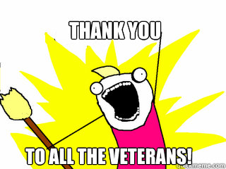 Thank you To all the veterans! - Thank you To all the veterans!  All The Things