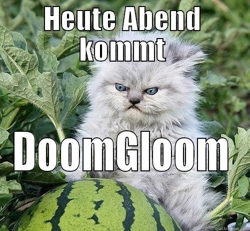 HEUTE ABEND KOMMT DOOMGLOOM German Kitty