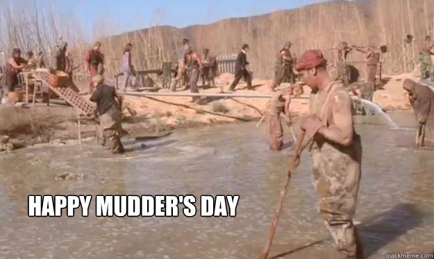 Happy Mudder's Day - Happy Mudder's Day  May 12th - Dont Forget!