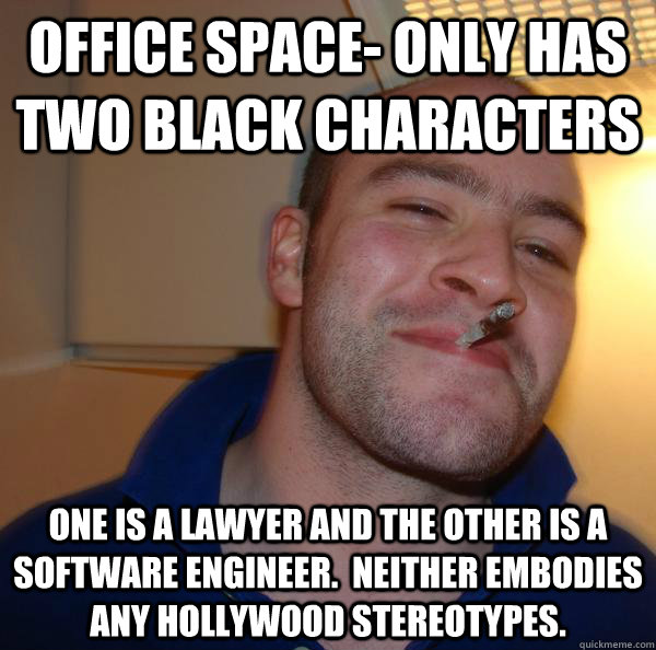 Funny Meme Characters : Office space only has two black characters one is a