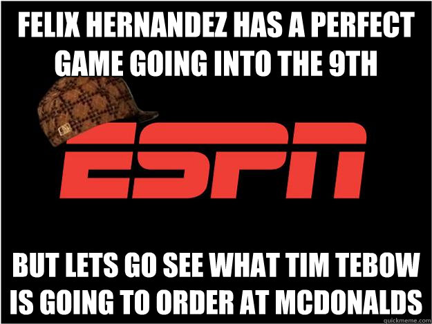 felix hernandez has a perfect game going into the 9th but lets go see what tim tebow is going to order at mcdonalds - felix hernandez has a perfect game going into the 9th but lets go see what tim tebow is going to order at mcdonalds  Misc