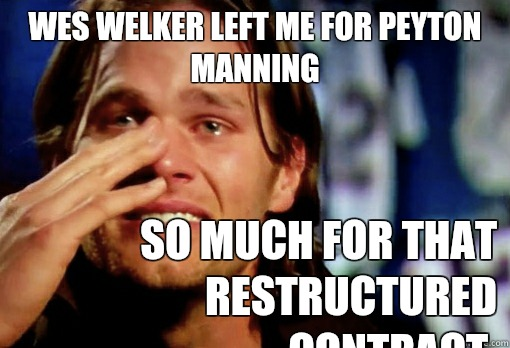 Wes Welker left me for Peyton Manning  So much for that restructured contract.  - Wes Welker left me for Peyton Manning  So much for that restructured contract.   Crying Tom Brady
