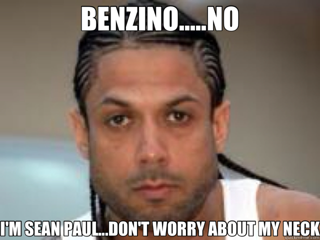 BENZINO.....NO I'M SEAN PAUL...DON'T WORRY ABOUT MY NECK - BENZINO.....NO I'M SEAN PAUL...DON'T WORRY ABOUT MY NECK  benzine