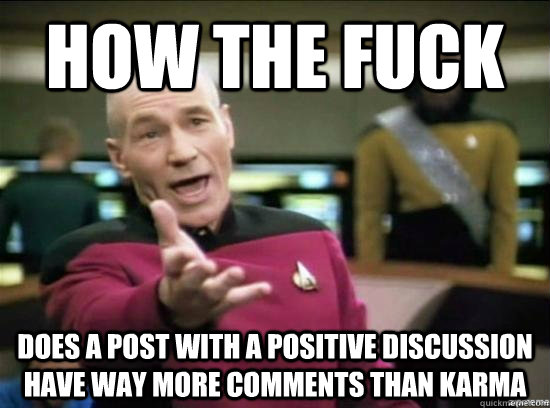 how the fuck does a post with a positive discussion have way more comments than karma - how the fuck does a post with a positive discussion have way more comments than karma  Misc