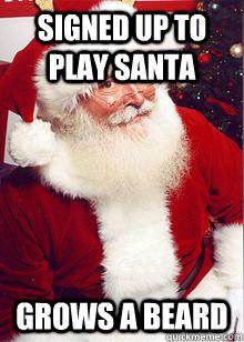Signed up to play santa grows a beard
