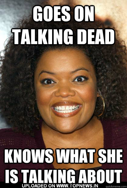 Goes on Talking dead knows what she is talking about - Goes on Talking dead knows what she is talking about  Misc
