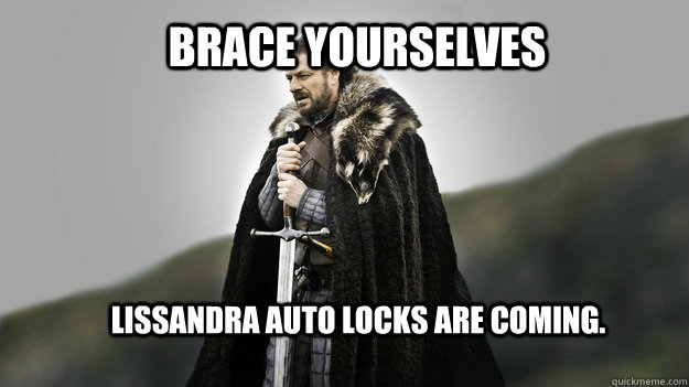 Brace yourselves Lissandra auto locks are coming. - Brace yourselves Lissandra auto locks are coming.  Ned stark winter is coming