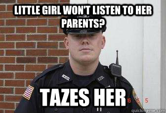 little girl won't listen to her parents? tazes her