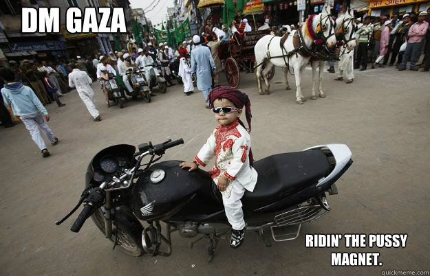 DM Gaza Ridin' the pussy magnet. - DM Gaza Ridin' the pussy magnet.  Little Tykes