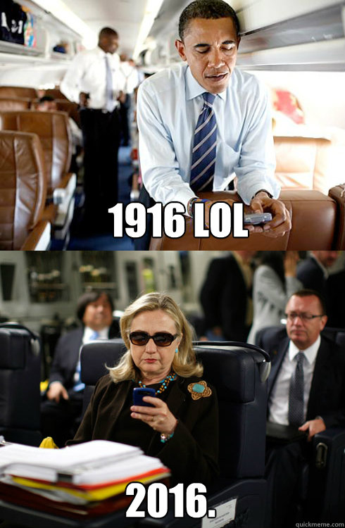 1916 LOL 2016.    Texts From Hillary