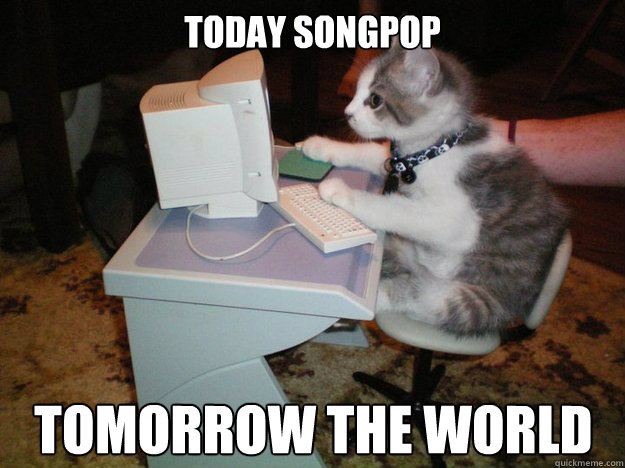 Today Songpop TOMORROW THE WORLD